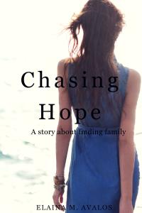 Chasing Hope, Elaina M. Avalos, novel, indie author, fiction, novel, Beaufort NC
