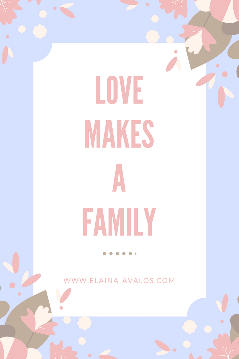 foster care, adoption, love makes a family, elaina avalos