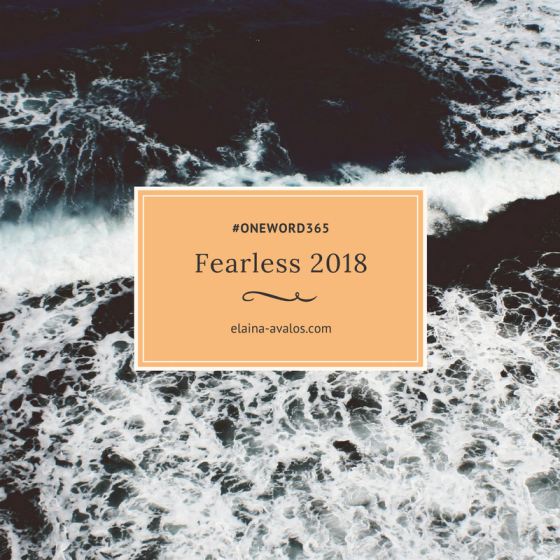 Fearless, OneWord365, Faith, Elaina Avalos,