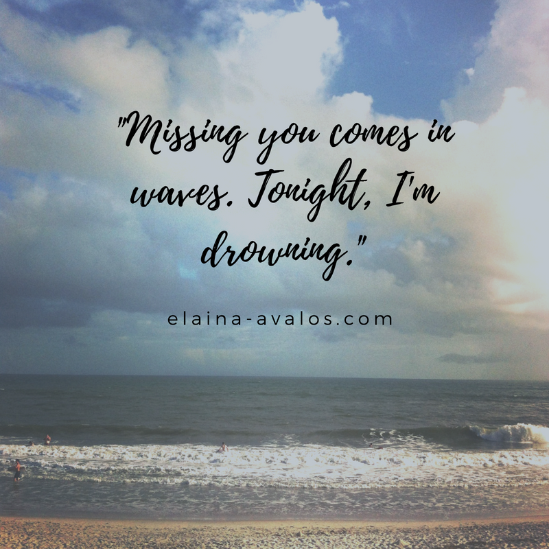 elaina avalos, missing you comes in waves