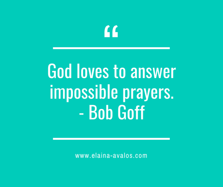 Bob Goff, Elaina Avalos, impossible prayers, chasing dreams, faith
