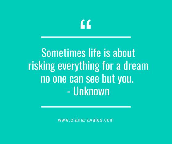 elaina avalos, risk, chasing dreams, taking risks