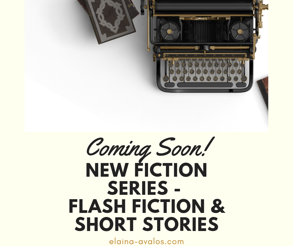 Fiction, flash fiction, Elaina Avalos, Elaina M. Avalos,