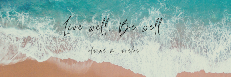 elaina avalos, live well be well, chasing dreamswellness,