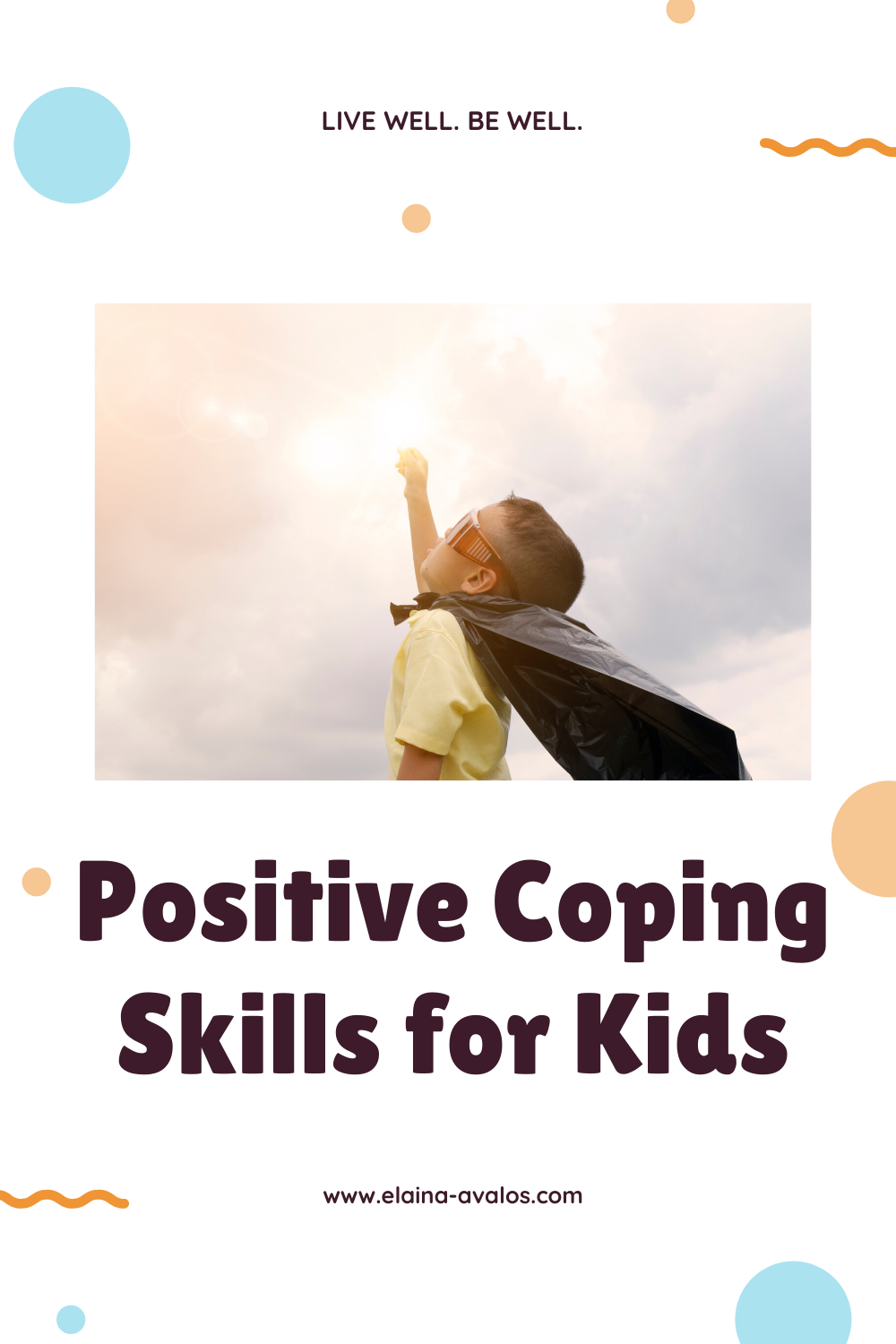 elaina avalos, live well be well, coping skills for kids, ADHD, anxiety and kids,