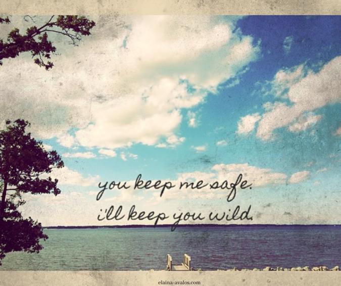 elaina avalos, elaina m. avalos, you keep me safe, i'll keep you wild